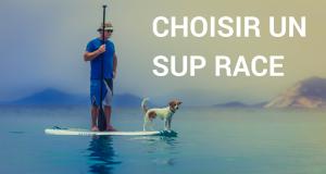 CHOISIR UN SUP RACE