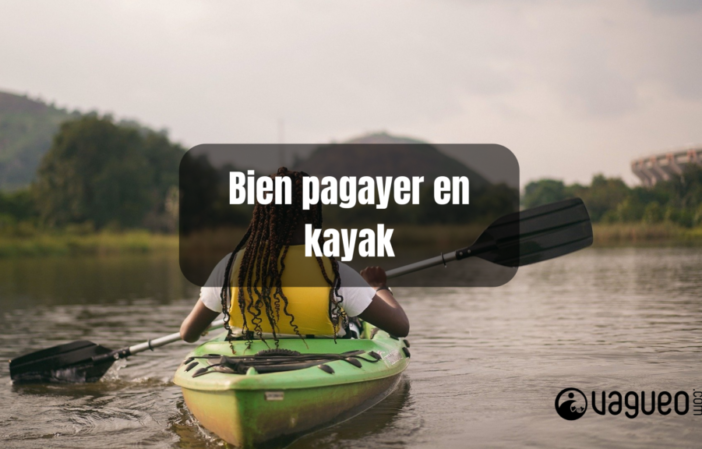 Bien pagayer en kayak