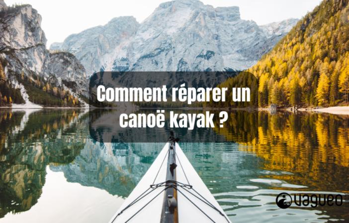 Comment réparer un canoë kayak _