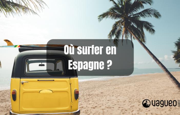 Où surfer en espagne _
